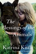 """Katrina Kittle books - I read """"the blessings of the animals"""" and would like to read her others as well"""