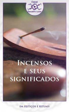 Confira aqui uma lista de incensos e seus significados mágicos para atrair (ou banir) o tipo de energia que desejar no seu dia-a-dia.