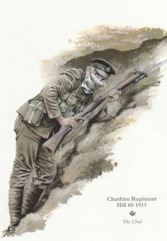 BRITISH ARMY, Fusilier, 22nd  Cheshire Regiment, Hill 60, 1915