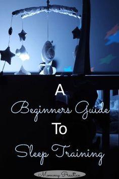 Sleep Training / Beginners Guide / Cry It Out / No Tears / Baby Sleep