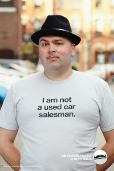 I am not a used car salesman.