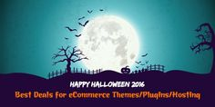 Enjoy Halloween 2016 with Awesome Deals for eCommerce Theme - Plugin - Hosting from MagenTech & Partners