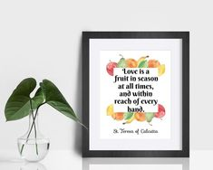 Mother Teresa Quote Print Love is a fruit in season at all   Etsy Saint Teresa Of Calcutta, Mother Teresa Quotes, Love Quotes, Inspirational Quotes, Saint Quotes, Catholic Quotes, Wonder Quotes, Fruit In Season, Color Calibration