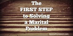 The+First+Step+to+Solving+a+Marital+Problem