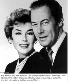 Kay Kendall and Rex Harrison---she died of cancer before 40---so sad!