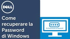 Nuovo video #Youtube di #DellAiuta: Come recuperare la Password di Windows  http://del.ly/6012BazXq  @MicrosoftAiuta