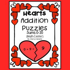 *****Hearts: Addition Puzzles 0-20 (Math Center)--You can print out one fact family at a time as students learn them or the complete set all at once.*****