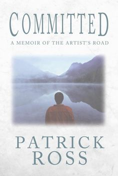 """Author Interview : Patrick Ross - """"Committed: A Memoir of the Artist's Road"""" - 94.9 FM the River - Music First"""