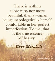 Quote- Steve Maraboli Great quote you can use to help you find more self-love.