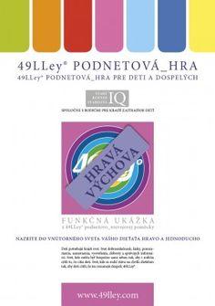 HRAVÁ VÝCHOVA - 49LLey PODNETOVÁ_HRA http://www.49lley.sk/p/161/hrava-vychova-49lley-podnetova-hra