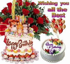 Wishing you all the best, happy birthday Birthday Wishes Songs, Happy Birthday Wishes Photos, Birthday Wishes Greetings, Happy Birthday Messages, Birthday Gifs, Birthday Images, Birthday Quotes, Birthday Balloons, Happy Birthday For Her