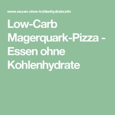 Low-Carb Magerquark-Pizza - Essen ohne Kohlenhydrate