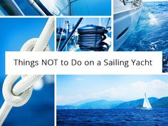 Read the 4 things you should NOT do when you are on a sailing yacht if you want to respect the environment and protect yourself from unnecessary accidents.  #sailing #babasails #yachts #tips #greece #halkidiki #thessaloniki #SKG #travel #tour