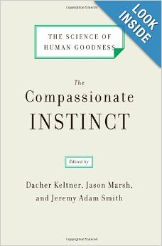 The Compassionate Instinct: The Science of Human Goodness: Dacher Keltner, Jeremy Adam Smith, Jason Marsh