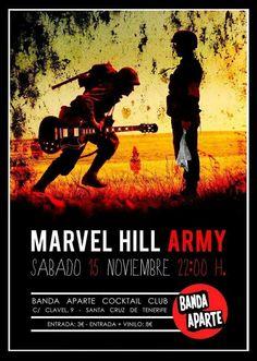 MARVEL HILL ARMY se subirán al escenario del Banda Aparte (Santa Cruz de Tenerife), este sábado 15 de noviembre a partir de las 22:00 horas. El precio de la entrada es de 3 euros o 8 euros + vinilo.