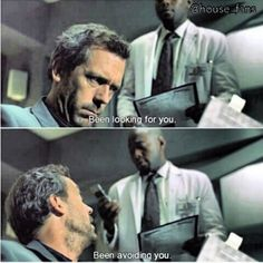 House speaks the truth! I just love this!
