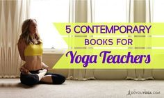 These are must-reads for yoga teachers