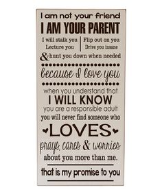 Take a look at the Cream 'I Am Your Parent' Wall Art on today! Great Quotes, Quotes To Live By, Me Quotes, Inspirational Quotes, Mommy Quotes, Uplifting Quotes, The Cream, Because I Love You, L Love You