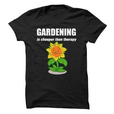 Gardening Is Cheaper Than Therapy Tshirt