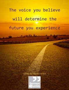 The voice you believe will determine the future you experience
