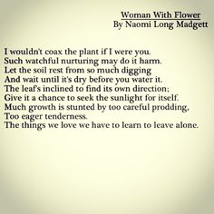 """--the things we love we have to learn to leave alone-- """"Woman with Flower,"""" Naomi Long Madgett"""