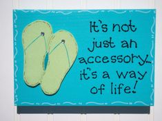 "Items similar to Hand Painted Wooden Blue Beach Sign, ""It's not just an accessory. It's a way of life."" on Etsy Blue Beach, Beach Bum, Flip Flop Quotes, Flip Flop Sandals, Flip Flops, Flip Flop Craft, Beach Quotes, Ocean Quotes, I Love The Beach"