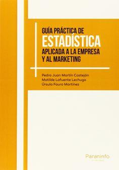 Guía práctica de estadística aplicada a la empresa y al marketing.  Pedro Juan Martín Castejón. Máis información no catálogo: http://kmelot.biblioteca.udc.es/record=b1528354~S1*gag