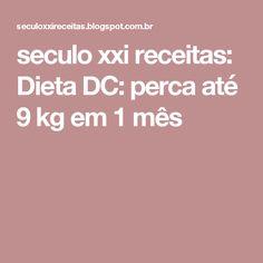 seculo xxi receitas: Dieta DC: perca até 9 kg em 1 mês