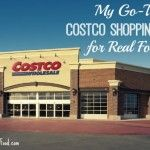 Today Im going to share Part I of a two part series on my go-to Costco shopping list for real...