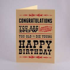 """Happy Birthday Card Greeting Card """"Too Old to Die Young"""""""