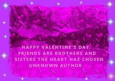 Happy Valentine's Day....friends are....