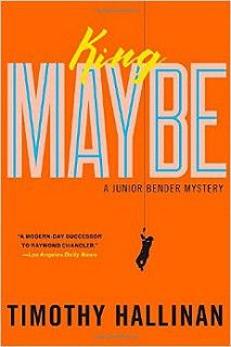 King Maybe by Timothy Hallinan: Junior Bender Mystery Review/Giveaway