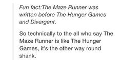 I love all these book series anyway :3 but also the maze runner is NOTHING like THG OR DIVERGENT