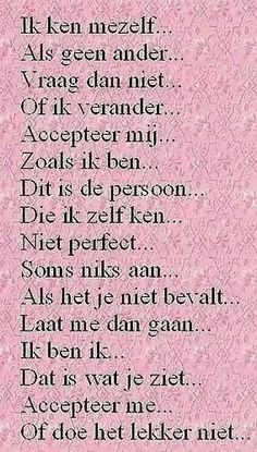 zo is dat ! Poem Quotes, True Quotes, Words Quotes, Sayings, Mantra, Favorite Quotes, Best Quotes, Dutch Words, Dutch Phrases