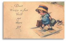 """Don't worry or fret, we'll get there."" From a suffrage postcard."