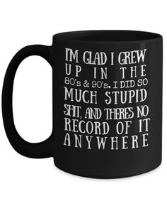 Growing Up in the and Coffee Mug Funny Mugs, Funny Gifts, Gifts For Dad, Gifts In A Mug, Diy Mugs, Mugs For Men, Cool Mugs, Mugs Set, Memorable Gifts