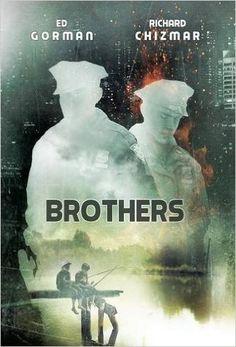 Brothers: Ed Gorman, Richard Chizmar, Ben Baldwin: 9781909640221: Amazon.com: Books
