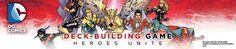 DC Comics Deck-building Game: Heroes Unite   Cryptozoic Entertainment