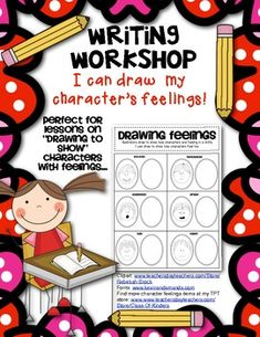 Writing Workshop: Mini Lesson page! I Can Draw Character Feelings. $