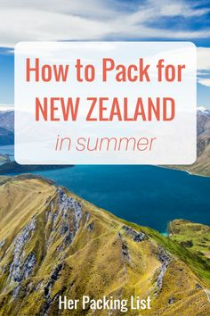 New Zealand in summer is a place that can experience all 4 seasons in just 24 hours, which makes packing for the location very difficult.