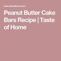 Peanut Butter Cake Bars Recipe | Taste of Home