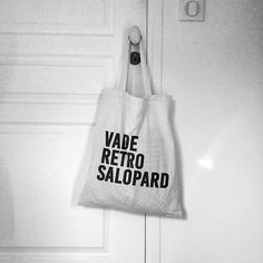 #JaimeLaGrenadine #citation #punchline #totebag #cabas #vaderetrosalopard #connard #antiboulet #vaderetrosatanas