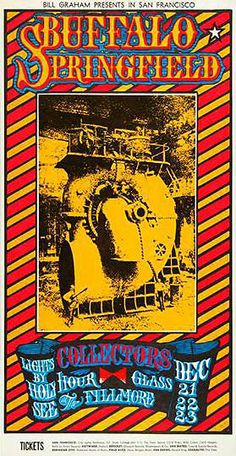 Buffalo Springfield at the Fillmore, 1967.  By  Alton Kelley and Stanley Mouse.  Thanks, Professor Poster.