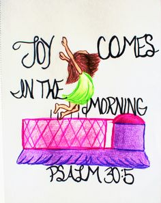 """""""For his anger lasts for only a moment, but his favor lasts for a lifetime; weeping may remain for a night, but rejoicing comes in the morning."""" Psalm 30:5 (Scripture doodle of encouragement)"""