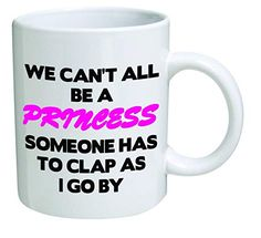 Funny Mug - We can't all be a princess - 11 OZ Coffee Mugs - Funny Inspirational and sarcasm - By A Mug To Keep TM - The perfect size to enjoy your morning beverage and the perfect gift for your loved ones that special day. Coffee Mugs Amazon, Funny Coffee Mugs, Coffee Humor, Inspirational Rocks, Funny Cups, Thing 1, Harry Potter Mugs, Mugs For Sale, Coffee Gifts