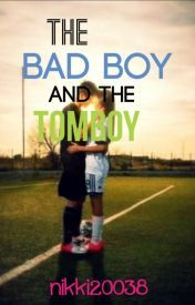 The Bad Boy and The Tomboy [#Wattys2015] - Wattpad This is one of the best books that I've ever read on wattpad.I love this book so much.