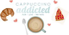 CAPPUCCINO ADDICTED