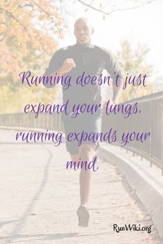 Truth!--> Running doesn't just expand your lungs. #motivation #marathons #fitfluential