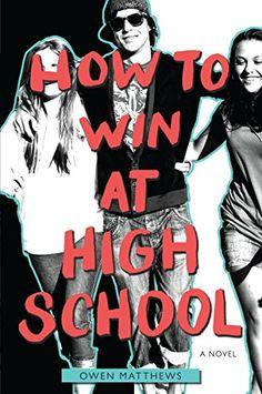 How to Win at High School by Owen Matthews (F MAT)  Relationships