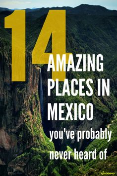 Think you know Mexico? Check out these 14 amazing places in Mexico that you've probably never heard of, and why Mexico should be your next travel destination. Lovely travel tips